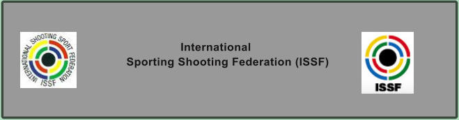 International  Sporting Shooting Federation (ISSF)